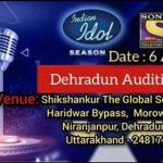 इंडियन आइडल 11 के ऑडिशन देहरादून में, जानिए खबर